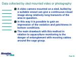 data collected by sled mounted video or photography