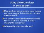 using the technology in their pockets