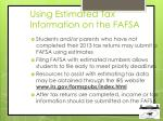 using estimated tax information on the fafsa