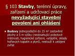 103 stavby ter nn pravy za zen a udr ovac pr ce nevy aduj c stavebn povolen ani ohl en