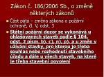 z kon 186 2006 sb o zm n n kter ch z kon