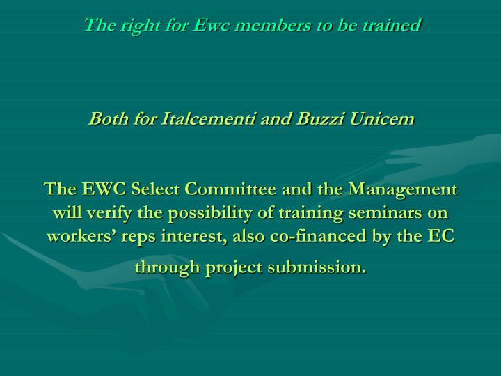 The right for Ewc members to be trained