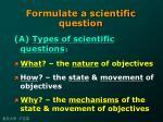 formulate a scientific question