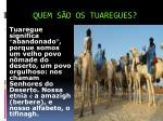 quem s o os tuaregues