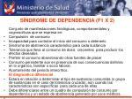s ndrome de dependencia f1 x 2