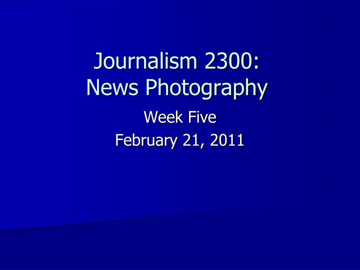 journalism 2300 news photography n.