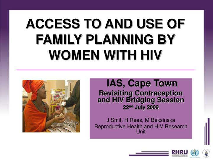 access to and use of family planning by women with hiv n.