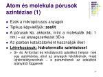 atom s molekula p rusok szint zise 1
