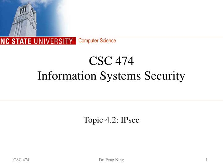 csc 474 information systems security n.