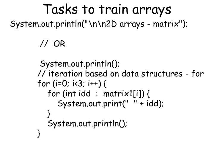 Tasks to train arrays