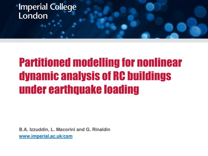 partitioned modelling for nonlinear dynamic analysis of rc buildings under earthquake loading n.