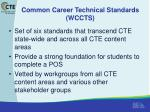 common career technical standards wccts