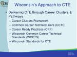 wisconsin s approach to cte1
