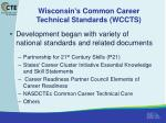 wisconsin s common career technical standards wccts
