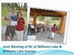joint meeting of rc of williams lake williams lake sunrise