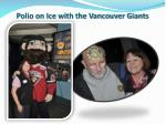polio on ice with the vancouver giants