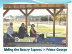 riding the rotary express in prince george