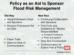 policy as an aid to sponsor flood risk management