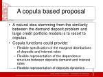 a copula based proposal