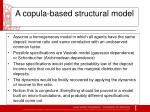 a copula based structural model