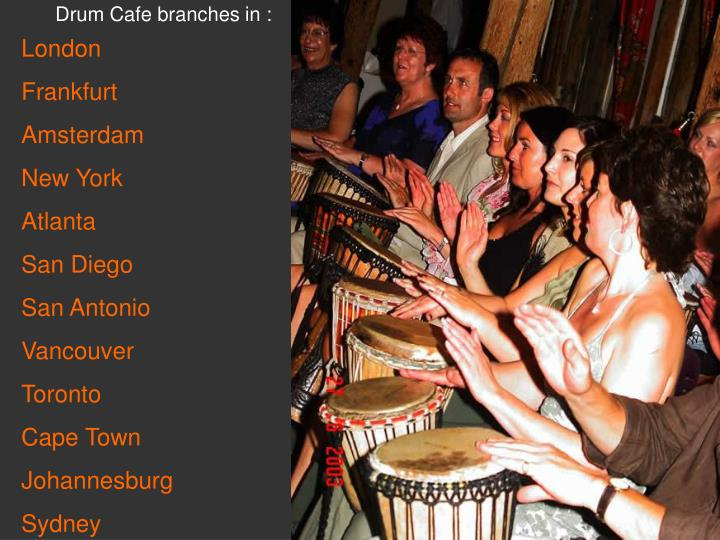 Drum Cafe branches in :