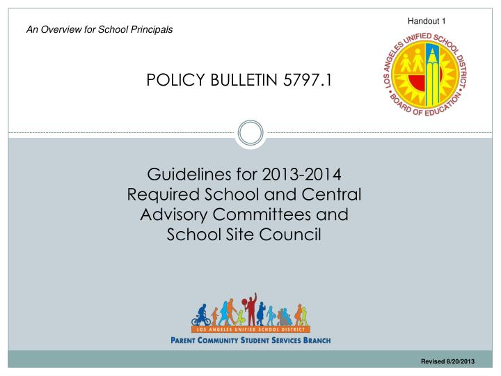 guidelines for 2013 2014 required school and central advisory committees and school site council n.
