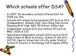 which schools offer dsa