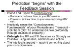 prediction begins with the feedback session