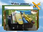 videos pictures