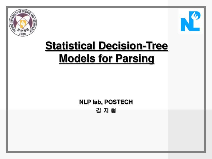 statistical decision tree models for parsing n.
