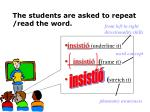 the students are asked to repeat read the word1