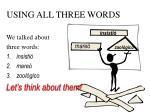 using all three words
