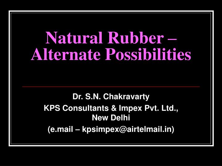 natural rubber alternate possibilities n.