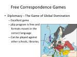 free correspondence games