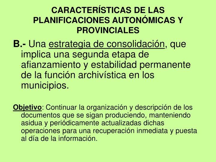 CARACTERÍSTICAS DE LAS PLANIFICACIONES AUTONÓMICAS Y PROVINCIALES