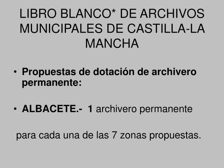 LIBRO BLANCO* DE ARCHIVOS MUNICIPALES DE CASTILLA-LA MANCHA