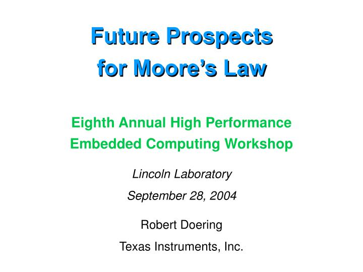 future prospects for moore s law n.