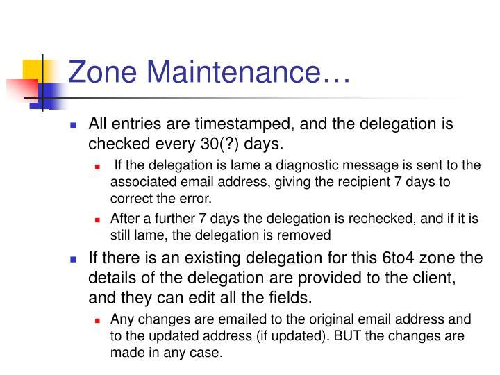 Zone Maintenance…