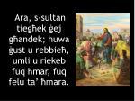 ara s sultan tieg ek ej g andek huwa ust u rebbie umli u riekeb fuq mar fuq felu ta mara