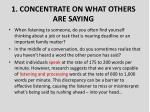 1 concentrate on what others are saying