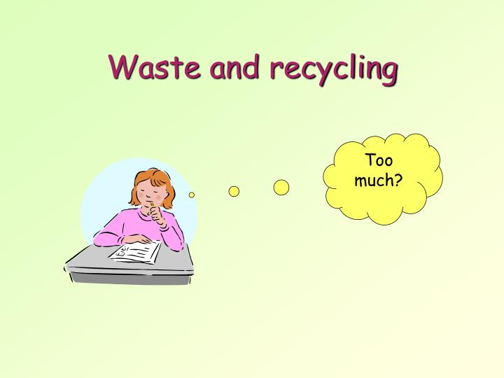 waste and recycling n.