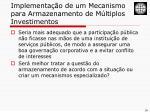 implementa o de um mecanismo para armazenamento de m ltiplos investimentos