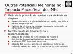 outras potenciais melhorias no impacto macrofiscal dos mps