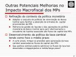 outras potenciais melhorias no impacto macrofiscal dos mps1