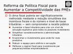 reforma da pol tica fiscal para aumentar a competitividade das pmes