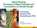 global warning the impact of meat production and consumption on climate change