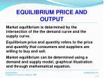 equilibrium price and output