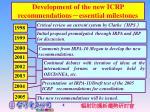 development of the new icrp recommendations essential milestones