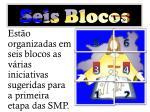 seis blocos