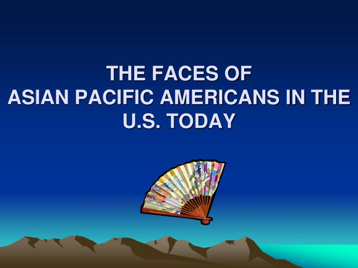 the faces of asian pacific americans in the u s today n.
